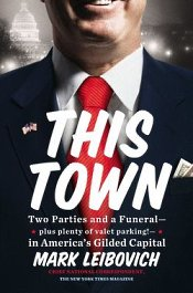 This_Town_by_Mark_Leibovich