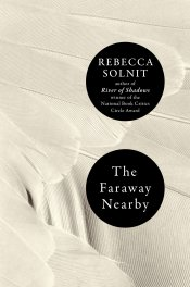 The_Faraway_Nearby_by_Rebecca_Solnit