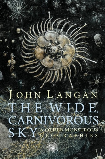 The_Wide_Carnivorous_Sky_by_John_Langan